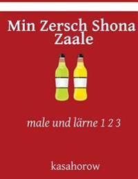 Min Zersch Shona Zaale: Male Und Larne 1 2 3