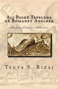 Ali Pashe Tepelena Ne Romanet Angleze: Studim Letraro-Shkencor