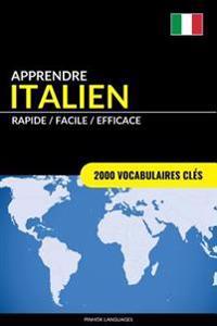 Apprendre L'Italien - Rapide / Facile / Efficace: 2000 Vocabulaires Cles