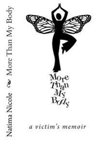 More Than My Body: A Victim's Memoir