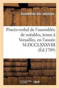 Proces-Verbal de L'Assemblee de Notables, Tenue a Versailles, En L'Annee M.DCCLXXXVIII