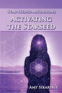 Star-Seeded Ascensions: Activating the Starseed