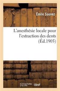 L'Anesthesie Locale Pour L'Extraction Des Dents