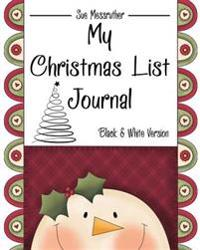 My Christmas List Journal: Black and White Version