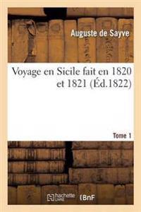 Voyage En Sicile Fait En 1820 Et 1821 Tome 1