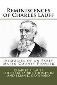 Reminiscences of Charles Lauff: Memories of an Early Marin County Pioneer