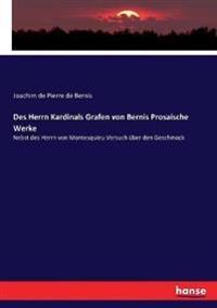 Des Herrn Kardinals Grafen von Bernis Prosaische Werke