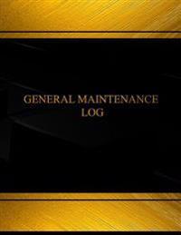 General Maintenance Log (Log Book, Journal - 125 Pgs, 8.5 X 11 Inches): General Maintenance Logbook (Black Cover, X-Large)