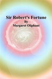 Sir Robert's Fortune