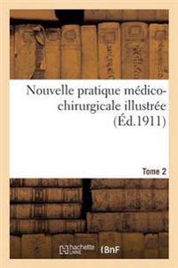 Nouvelle Pratique M�dico-Chirurgicale Illustr�e. Tome 2