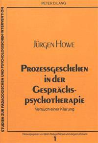 Prozessgeschehen in Der Gespraechspsychotherapie: Versuch Einer Klaerung