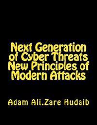 Next Generation of Cyber Threats a New Principles in Modern Attacks: The New Principles of Modern Attacks for Pen Testing