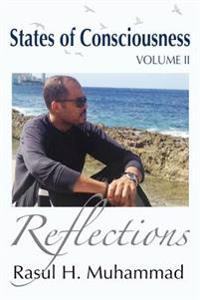 States of Consciousness - Volume II: Reflections