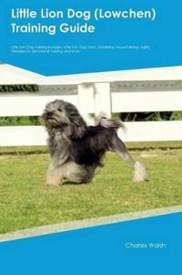 Little Lion Dog (Lowchen) Training Guide Little Lion Dog Training Includes
