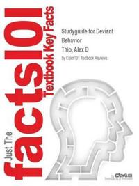 Studyguide for Deviant Behavior by Thio, Alex D, ISBN 9780205878130