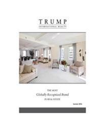 Trump International Realty - The Most Globally Recognized Brand in Real Estate - Summer 2016
