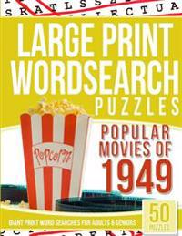 Large Print Wordsearches Puzzles Popular Movies of 1949: Giant Print Word Searches for Adults & Seniors
