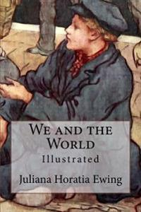 We and the World: Illustrated
