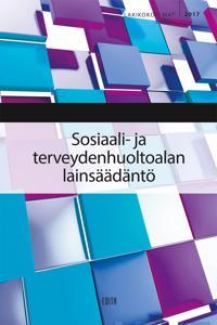 Sosiaali- ja terveydenhuoltoalan lainsäädäntö 2017