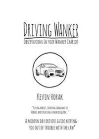 Driving wanker - observations in your wanker chariot - flying horses, sendi