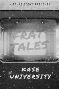 Frat Tales- Kase University Revised