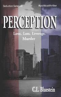 Perception: Love, Loss, Leverage, Murder