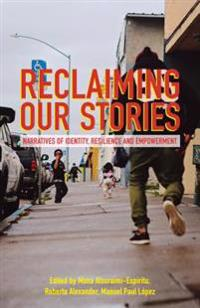 Reclaiming Our Stories: Narratives of Identity, Resilience and Empowerment