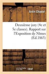 Deuxi�me Jury 4e Et 5e Classes. Rapport Sur l'Exposition de N�mes