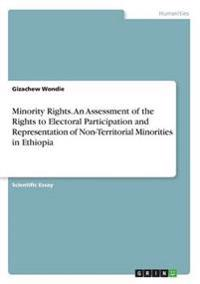 Minority Rights. an Assessment of the Rights to Electoral Participation and Representation of Non-Territorial Minorities in Ethiopia