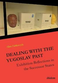 Dealing with the yugoslav past - exhibition reflections in the successor st