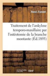 Traitement de l'Ankylose Temporo-Maxillaire Par l'Ost�otomie de la Branche Montante