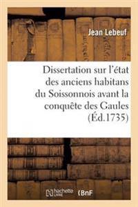 Dissertation Sur L'Etat Des Anciens Habitans Du Soissonnois Avant La Conquete Des Gaules