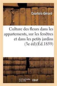 de La Culture Des Fleurs Dans Les Appartements, Sur Les Fenetres Et Dans Les Petits Jardins 3e Ed
