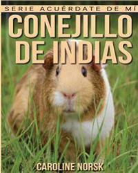 Conejillo de Indias: Libro de Imagenes Asombrosas y Datos Curiosos Sobre Los Conejillo de Indias Para Ninos