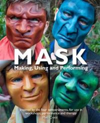Mask: Making, Using and Performing