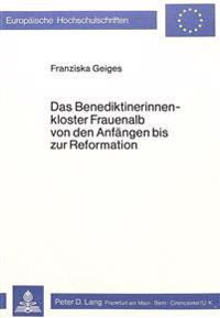 Das Benediktinerinnenkloster Frauenalb Von Den Anfaengen Bis Zur Reformation