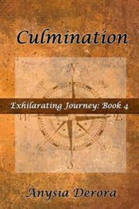 Culmination: Exhilarating Journey, Book 4