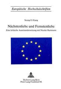Naechstenliebe Und Fernstenliebe: Eine Kritische Auseinandersetzung Mit Nicolai Hartmann