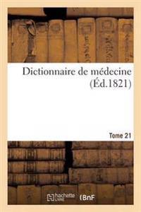Dictionnaire de Medecine. Tome 21, Tym-Zyg