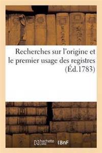 Recherches Sur L'Origine Et Le Premier Usage Des Registres
