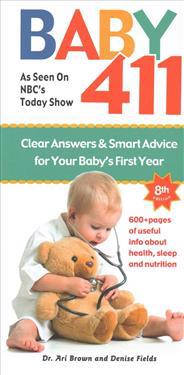 Baby 411: Clear Answers & Smart Advice for Your Baby's First Year
