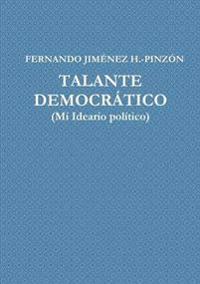 Talante Democratico (Mi Ideario Politico)