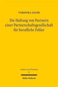 Die Haftung Von Partnern Einer Partnerschaftsgesellschaft Fur Berufliche Fehler