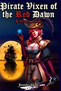 Pirate Vixen of the Red Dawn: A Vixen's Valor
