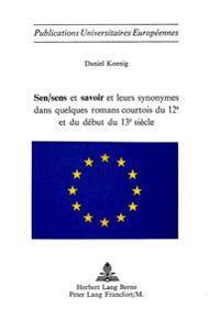 Sen/Sens Et Savoir Et Leurs Synonymes Dans Quelques Romans Courtois Du 12e Et Du Debut Du 13e Siecle