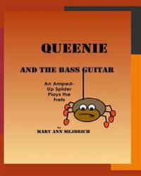 Queenie and the Bass Guitar: An Amped -Up Spider Plays the Frets
