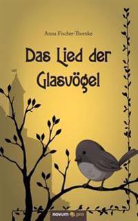 Das Lied Der Glasvogel