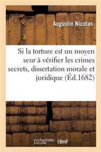 Si La Torture Est Un Moyen Seur a Verifier Les Crimes Secrets, Dissertation Morale Et Juridique
