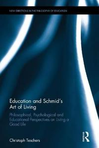 Education and Schmid's Art of Living