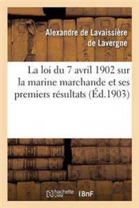 La Loi Du 7 Avril 1902 Sur La Marine Marchande Et Ses Premiers R�sultats